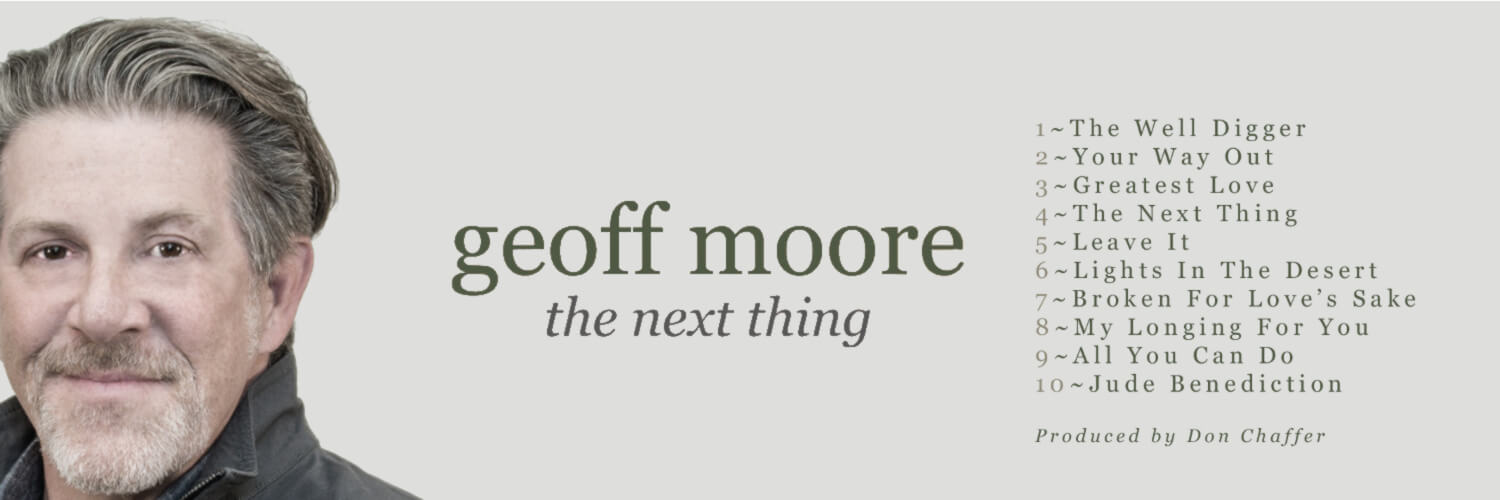 The Next Thing - The latest release from Geoff Moore